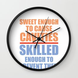 Dentist Sweet Enough to Cause Cavities, Skilled Enough to Prevent Them Wall Clock