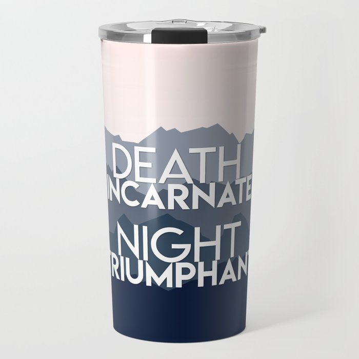 A Court of Mist and Fury - Death incarnate. Night triumphant Travel Mug