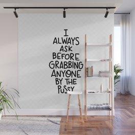 Always ask Wall Mural