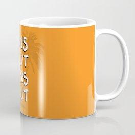 Suns Out Coffee Mug