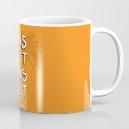 Suns Out Coffee Mug