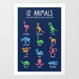 12 Animals (That Are Definitely Not An Octopus) Art Print