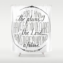 Hand Written Typography of Jeremiah 29:11 Shower Curtain