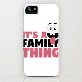 Fun Family It's A Family Thing Googly Eyes iPhone Case