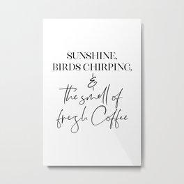 The perfect morning ritual Metal Print