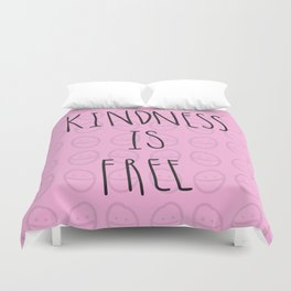 Kindness is free Duvet Cover