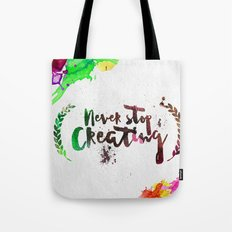Never Stop Creating Tote Bag