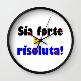 Sia forte e risoluta-Be strong & resolute Italy! Wall Clock