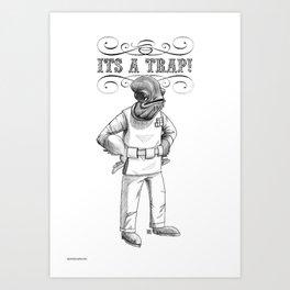 Its a trap - Admiral Akbar Art Print
