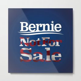Bernie Sanders Not for sale Metal Print