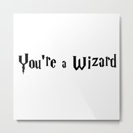HarryPotter you're a wizard Metal Print