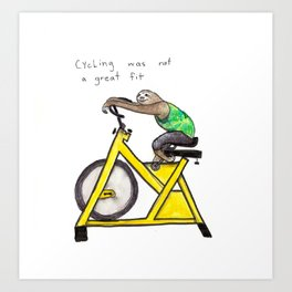 Slothercise: Cycling Not a Great Fit Art Print