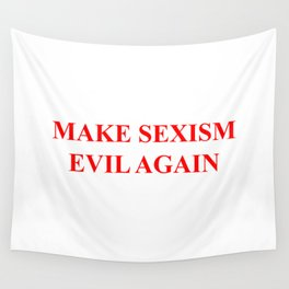 Make Sexism Evil Again Wall Tapestry