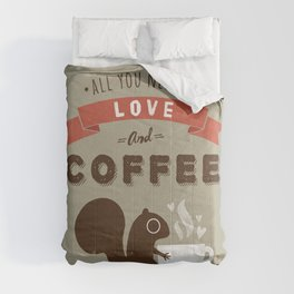 Coffee Squirrel - All You Need is Love and Coffee Comforters