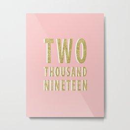 Two Thousand Nineteen Metal Print