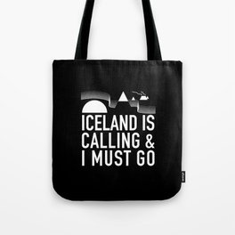 Iceland Is Calling And I Must Go Tote Bag