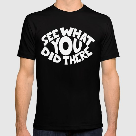 Eye See What You Did T-shirt