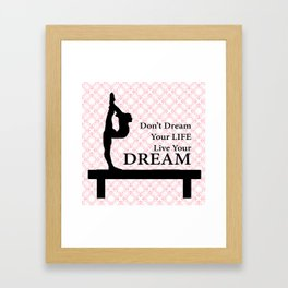 Gymnastics Don't Dream Your Life Live Your Dream-Millennial Pink Framed Art Print