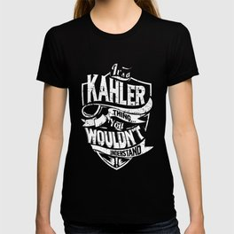 It's a KAHLER Thing You Wouldn't Understand T-shirt