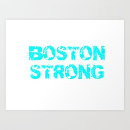 Support BOSTON STRONG Turquoise Grunge Art Print