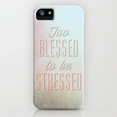 Too Blessed To Be Stressed iPhone (5, 5s) Slim Case