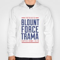 patriots Hoodies featuring Blount Force Trama Superbowl by PatsSwag