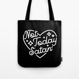 not today satan (b&w) Tote Bag