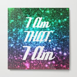 I AM THAT I AM Affirmation Galaxy Sparkle Stars Metal Print