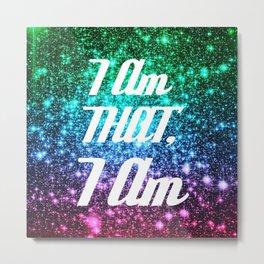 I AM THAT I AM Affirmation Galaxy Sparkle Stars Metal Print