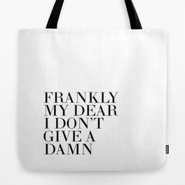 , Movies Quote,Frankly My Dear I Don't Give A Damn, Gift For Her,Gift For Wife Tote Bag