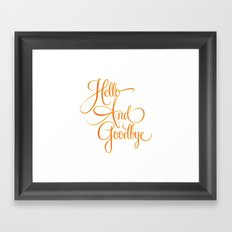 Hello And Goodbye Framed Art Print