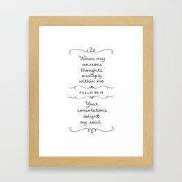 Psalm 94:19 Framed Art Print