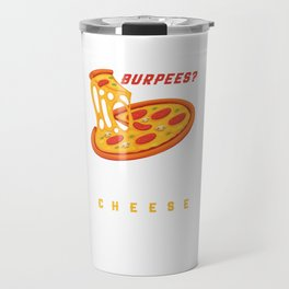 Burpees Pizza Travel Mug