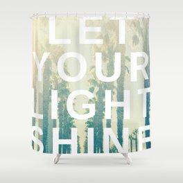 Let your light shine Shower Curtain