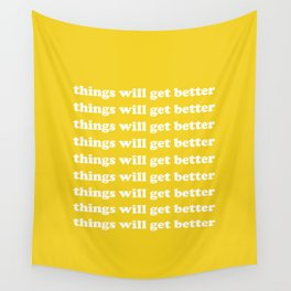 Things Will Get Better Wall Tapestry