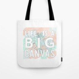 Life is a big canvas Tote Bag