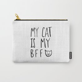 My Cat Is My BFF Carry-All Pouch