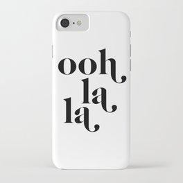 ooh la la iPhone Case
