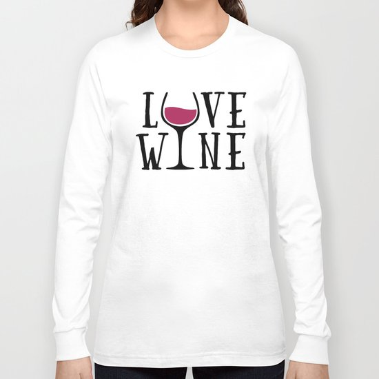 Love Wine Quote Long Sleeve T-shirt
