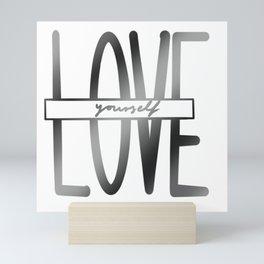 Love yourself Mini Art Print