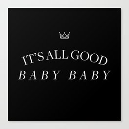 It's All Good Baby Baby Canvas Print