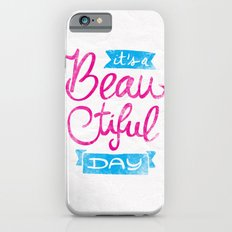 It´s a Beautiful Day iPhone 6s Slim Case