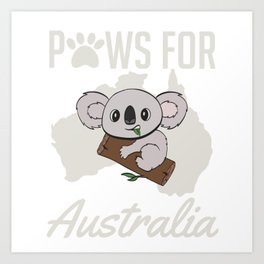 Raise Awareness And Save Australia So Wear This T-shirt Design Australia Strong Bushfire Be Strong Art Print
