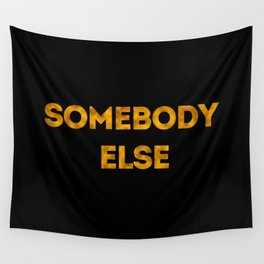 somebody else Wall Tapestry
