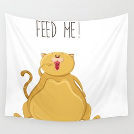 Fat cat - Feed me! - Art print with cute fat cat Wall Tapestry
