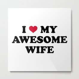 I Love My Wife Quote Metal Print