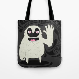 All you have to do is smile and say Hi! Tote Bag