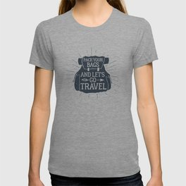 Pack Your Bags And Let's Go Travel T-shirt