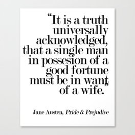 It Is A Truth Universally Acknowledged... Canvas Print