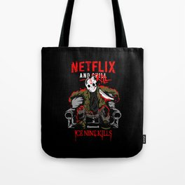 Jason voorhees netflix and chill kill ice nine kills halloween Tote Bag